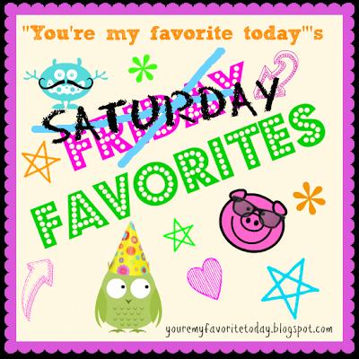 Saturday Favorites