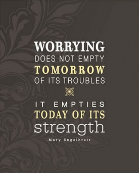 Worrying does not empty...