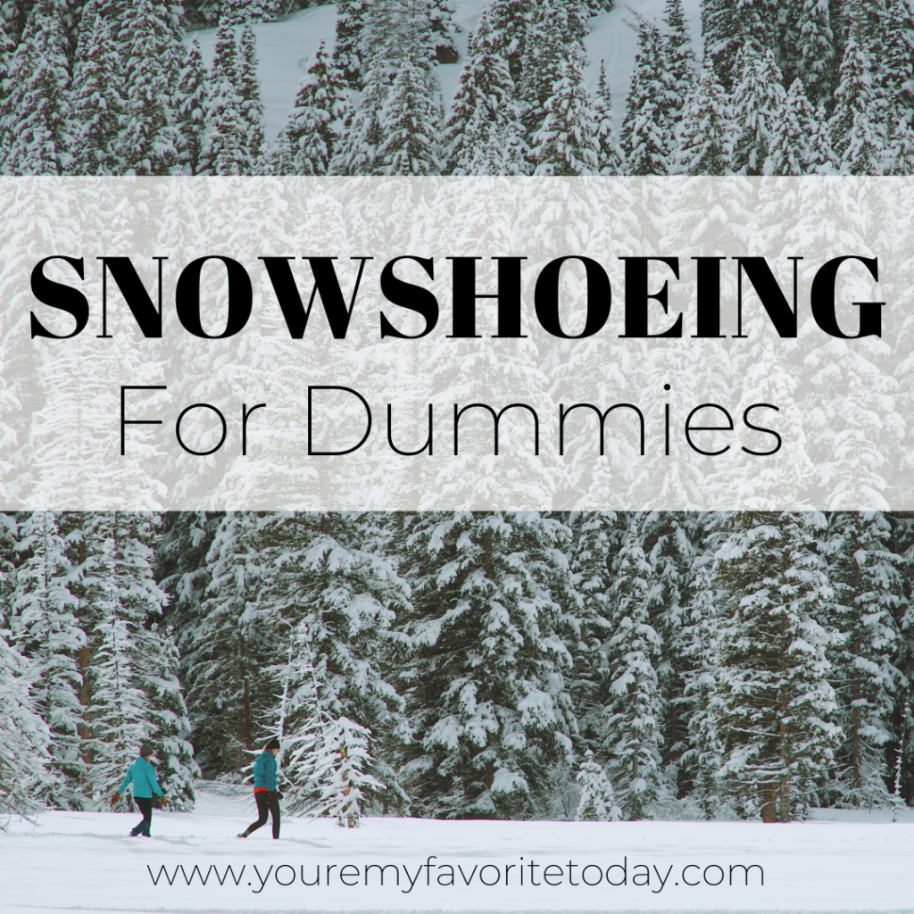 Snowshoeing for the first time?