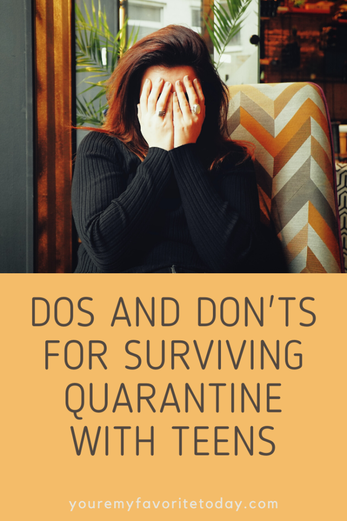 Dos and Don'ts of Surviving Quarantine With Your YA Children