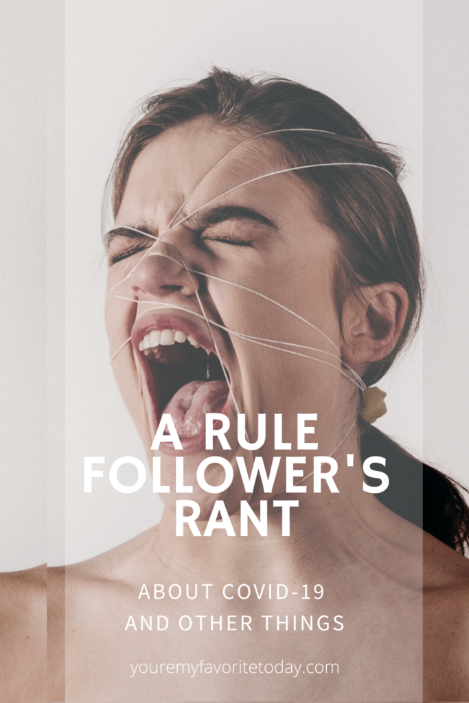 A Rule Follower's Rant