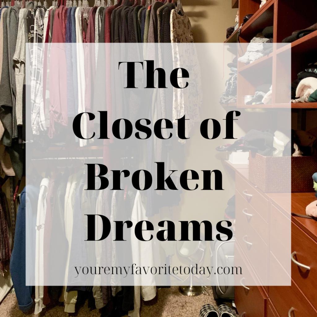 The Closet Of Broken Dreams